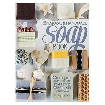 The Natural and Handmade Soap Book - 20 Delightful and Delicate Soap R