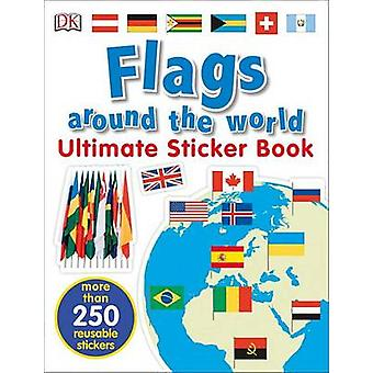 Ultimate Sticker Book - Flags Around the World by DK - 9781465462015 B