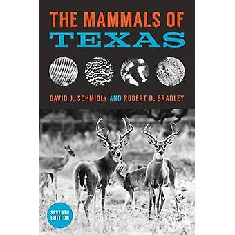The Mammals of Texas (7th Revised edition) by David J. Schmidly - Rob