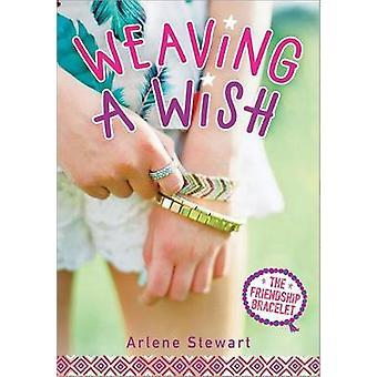 Weaving a Wish by Arlene Stewart - 9781492637714 Book