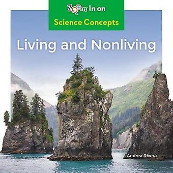 Living and Nonliving by Andrea Rivera - 9781532120534 Book