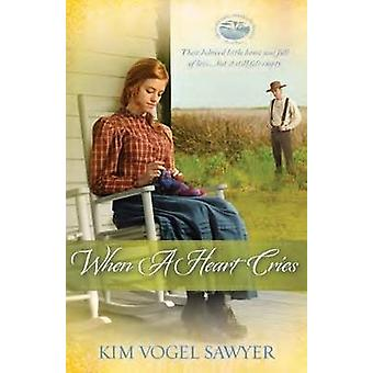 When a Heart Cries - Mountain Lake by Kim Vogel Sawyer - 9781598569278