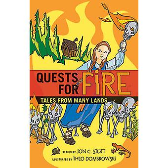 Quests for Fire - Tales from Many Lands by Jon C. Stott - Theo Dombrow