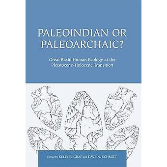 Paleoindian or Paleoarchaic? - Great Basin Human Ecology at the Pleist