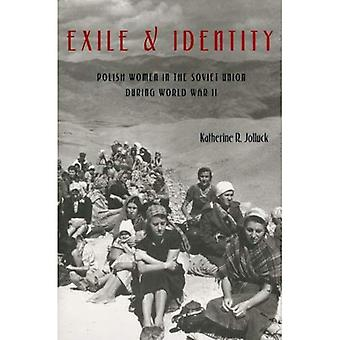 Exile and Identity: Polish Women in the Soviet Union During World War II (Pitt Series in Russian and East European...