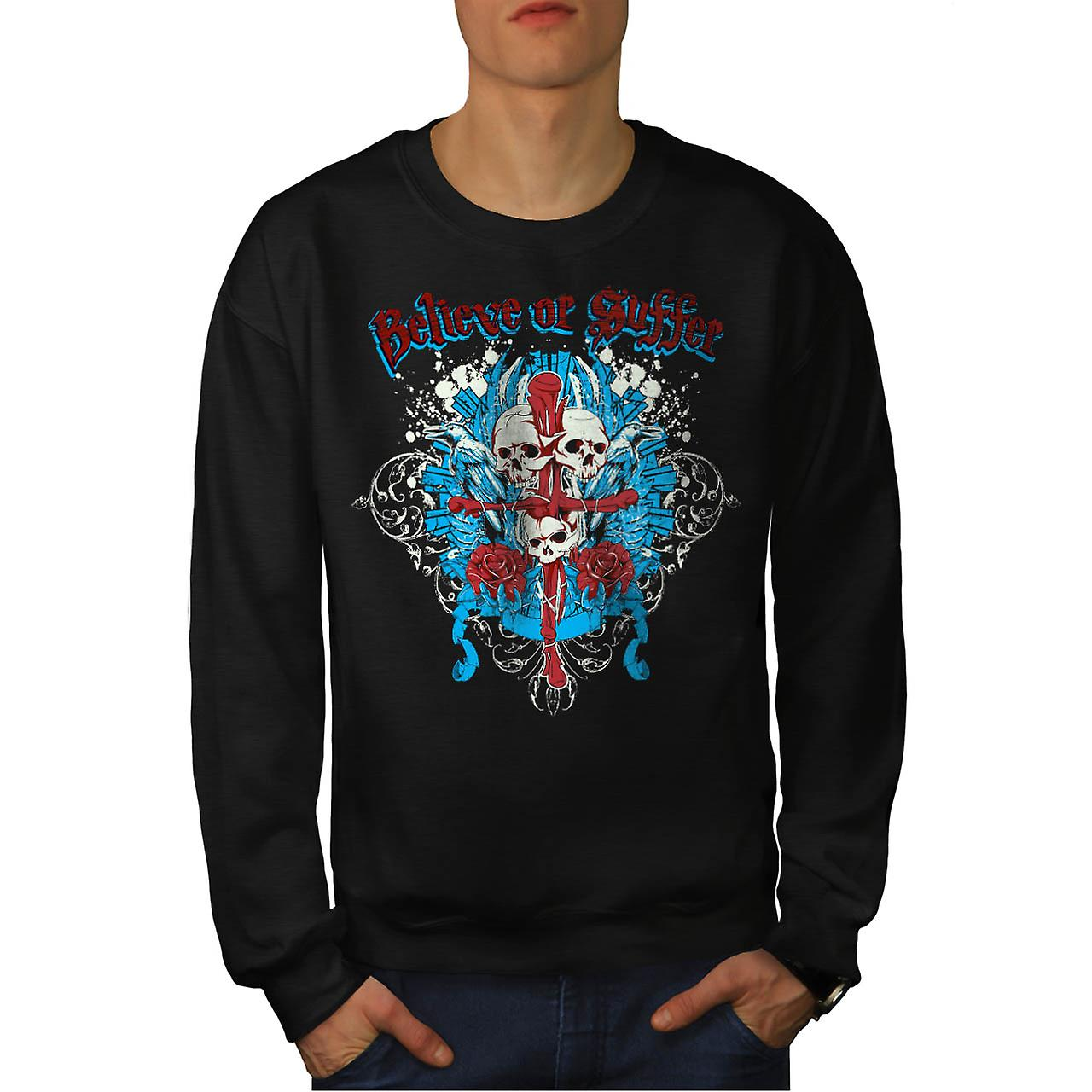 Believe Suffer Skull Cross Bones Men Black Sweatshirt | Wellcoda