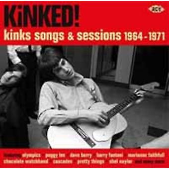 Kinked! Kinks Songs And Sessions 1964-1971 by Various Artists