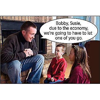 Bobby, Susie, aufgrund der Wirtschaft... Lustige Kühlschrank-Magnet