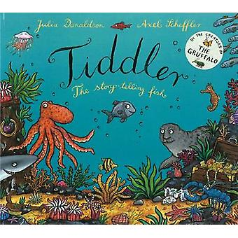 Tiddler by Julia Donaldson - Axel Scheffler - 9780439943772 Book