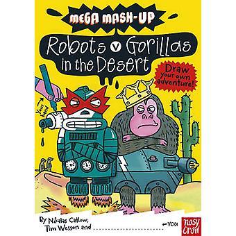 Mega Mash-Up - Robots v Gorillas in the Desert by Nikalas Catlow - Tim