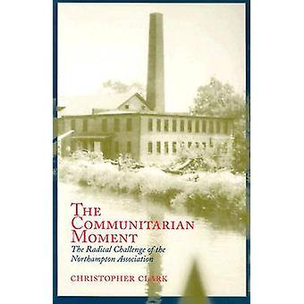 The Communitarian Moment - The Radical Challenge of the Northampton As