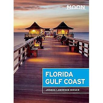 Moon Florida Gulf Coast by Joshua Lawrence Kinser - 9781631213991 Book