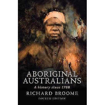 Inheemse Australiërs - een geschiedenis sinds 1788 (4e herziene editie) door