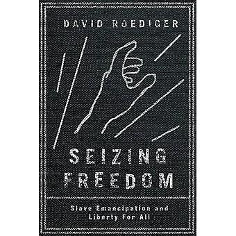 Beslaglæggelse frihed - Slave frigørelse og frihed for alle af David Roed