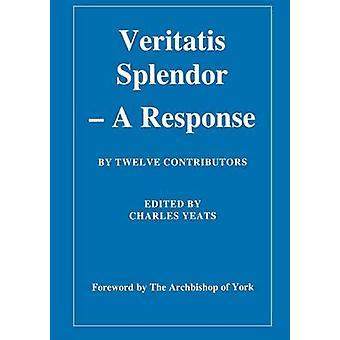 Veritatis Splendor - A Response by Charles Yeats - 9781853110931 Book