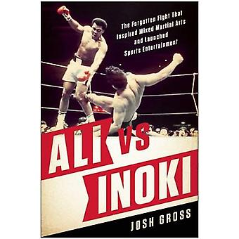 Ali vs. Inoki - The Forgotten Fight That Inspired Mixed Martial Arts a