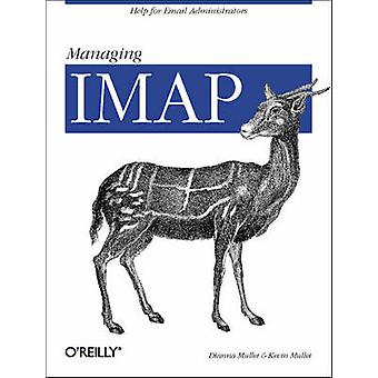 Managing IMAP by Dianna Mullet - Kevin Mullet - 9780596000127 Book