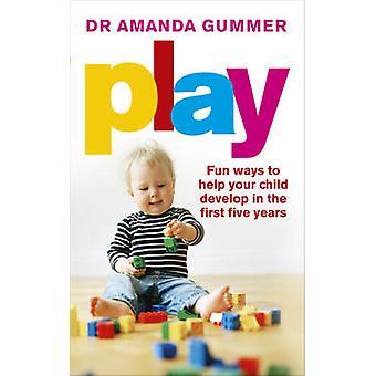 Gioco - divertimento modi per aiutare il vostro bambino sviluppare nei primi cinque anni di
