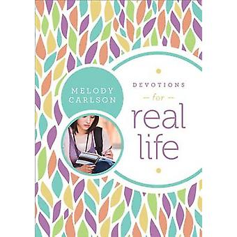 Devotions for Real Life by Melody Carlson - 9780800720971 Book