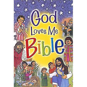 God Loves Me Bible by Susan Elizabeth Beck - Gloria Oostema - 9781859