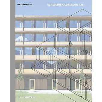 Hermann Kaufmann Izm - Illwerke Zentrum Montafon by Marko Sauer - 9783