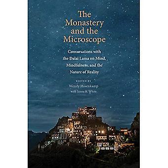 Das Kloster und das Mikroskop: Gespräche mit dem Dalai Lama auf Geist, Achtsamkeit und die Natur der Realität