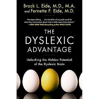 L'avantage de dyslexiques: Libérer le potentiel caché du cerveau dyslexique