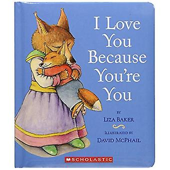I Love You Because You're You