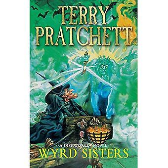 Wyrd Sisters: (Discworld roman 6)