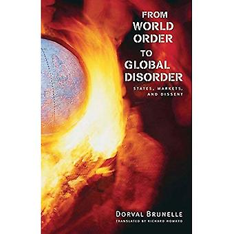 From World Order to Global Disorder: States, Markets, and Dissent