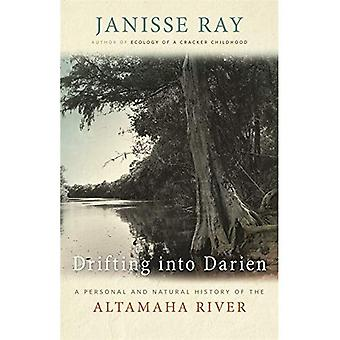 Drifting in Darien: A Personal and Natural History of the Altamaha River