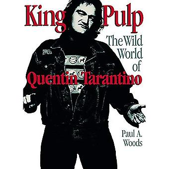King Pulp: The Wild World of Quentin Tarantino