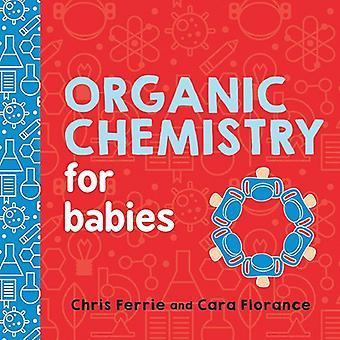 Organische chemie voor baby's [Board boek]