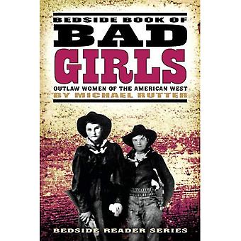 Bedside Book of Bad Girls: Outlaw Women of the American West (Bedside Reader)