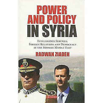 Power and Policy in Syria: Intelligence Services, Foreign Relations and Democracy in the Modern Middle East