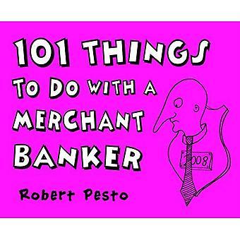 101 saker att göra med en köpman bankir