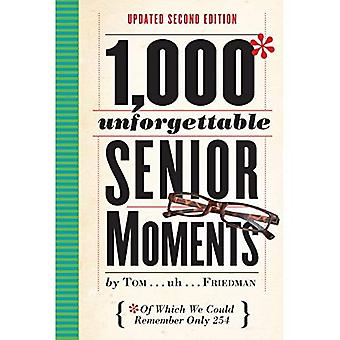 1,000 Unforgettable Senior Moments: Of Which We Could� Remember Only 254