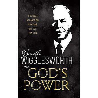 Smith Wigglesworth on God's� Power