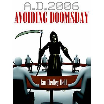A.D. 2006 Avoiding Doomsday Managing  Making the Most of Small to Medium Businesses by Bell & Ian Hedley