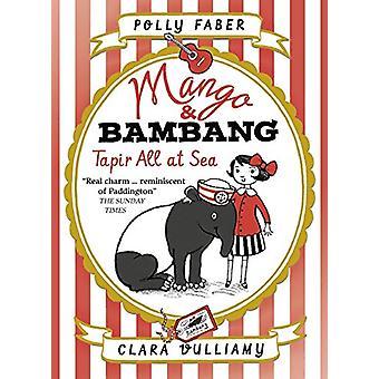 Mango & Bambang - Tapir alla till sjöss - bok 2 av Polly Faber - 9781406373