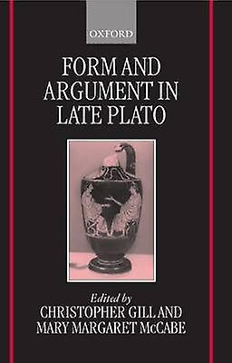 Form and ArguHommest in Late Plato by Gill & Christopher