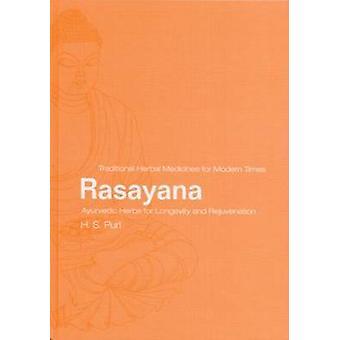 Rasayana Ayurvedic Herbs for Longevity and Rejuvenation by Puri & Harbans Singh