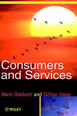Consumers and Services by Gabbott & Mark