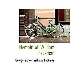 Memoir of William Feckman by Vance & George