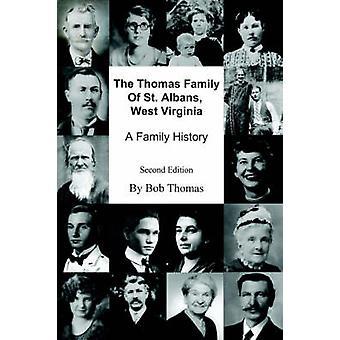The Thomas Family Of St. Albans West VirginiaA Family History by Thomas & Bob