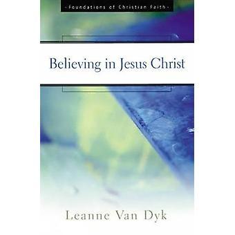 Att tro på Jesus Kristus av VAN DYK