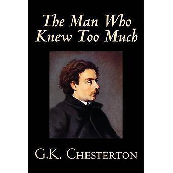 Manden der vidste for meget af G. K. Chesterton Fiction mysterium detektiv af Chesterton & G. K.