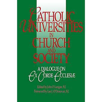 Universidades católicas em igreja e sociedade A diálogo sobre Ex Corde Ecclesiae por Langan & J.