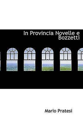 In Provincia Novelle e Bozzetti by Pratesi & Mario