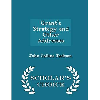 Grants Strategy and Other Addresses  Scholars Choice Edition by Jackson & John Collins